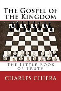 The Gospel of the Kingdom: The Little Book of Truth