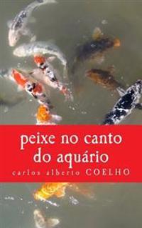 Peixe No Canto Do Aquario: OS Haikais Do Extra-Abismo