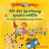 Vorlesemaus: Als das Spielzeug spielen wollte und weitere Kindergartengeschichten