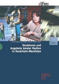 Strukturen Und Angebote Lokaler Medien in Nordrhein-Westfalen