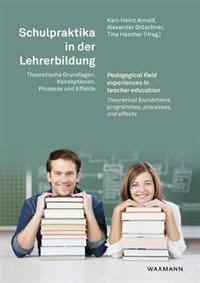 Schulpraktika in der Lehrerbildung / Pedagogical field experiences in teacher education