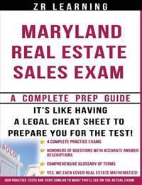 Maryland Real Estate Sales Exam - 2014 Version: Principles, Concepts and Hundreds of Practice Questions Similar to What You'll See on Test Day