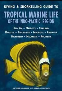 Diving & Snorkelling Guide to Tropical Marine Life of the Indo-Pacific