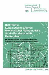 Kybernetische Analyse Ökonomischer Makromodelle Für Die Bundesrepublik Deutschland