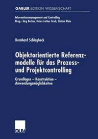 Objektorientierte Referenzmodelle Für Das Prozess- Und Projektcontrolling