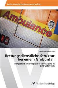 Rettungsdienstliche Struktur Bei Einem Grossunfall