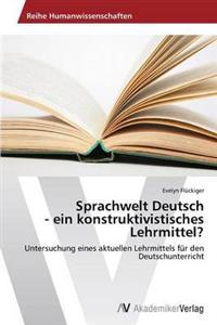 Sprachwelt Deutsch - Ein Konstruktivistisches Lehrmittel?
