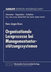 Organisationale Lernprozesse Bei Managementunterst tzungssystemen