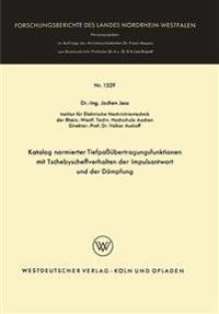 Katalog Normierter Tiefpaßübertragungsfunktionen Mit Tschebyscheffverhalten Der Impulsantwort Und Der Dämpfung