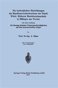Die Hydraulischen Einrichtungen Des Maschinen-Laboratoriums Der Staatl. W rtt. H heren Maschinenbauschule in E lingen Am Neckar