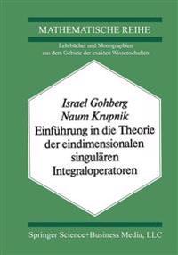 Einführung in Die Theorie Der Eindimensionalen Singulären Integraloperatoren