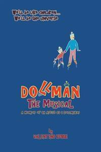 Dollman the Musical: A Memoir of an Artist as a Dollmaker