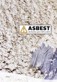 Asbest : arbeta på rätt sätt