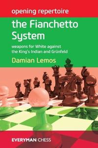 Opening Repertoire: The Fianchetto System: Weapons for White Against the King's Indian and Grunfeld