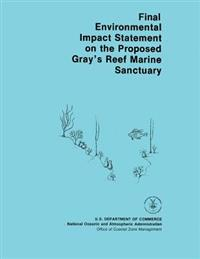 Final Environmental Impact Statement on the Proposed Gray's Reef Marine Sanctuary