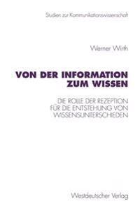 Von Der Information Zum Wissen