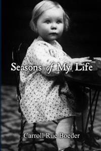 Seasons of My Life by Carroll Boeder