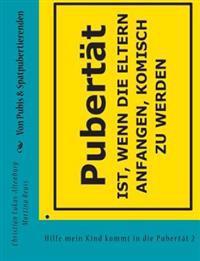 Von Pubis & Spatpubertierenden: Hilfe Mein Kind Kommt in Die Pubertat2
