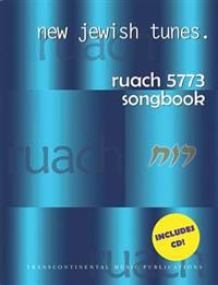 New Jewish Tunes: Ruach 5773 Songbook [With CD (Audio)]