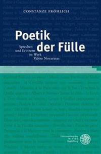 Poetik Der Fulle: Sprechen Und Erinnern Im Werk Valere Novarinas
