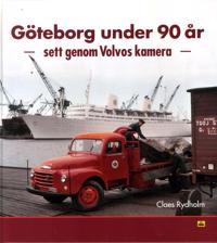 Göteborg under 90 år : sett genom Volvos kamera