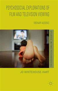 A Psychosocial Explorations of Film and Television Viewing