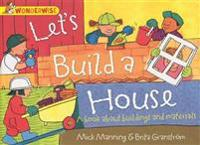 Lets build a house: a book about buildings and materials