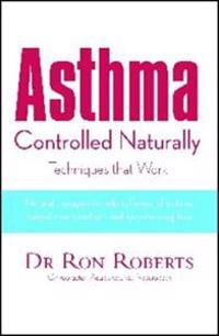 Asthma Controlled Naturally: Techniques That Work