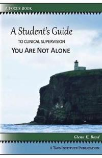 A Student's Guide to Clinical Supervision