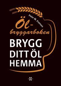 Ölbryggarboken : brygg ditt eget öl hemma