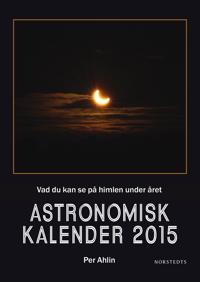 Astronomisk kalender 2015 : vad du kan se på himlen under året