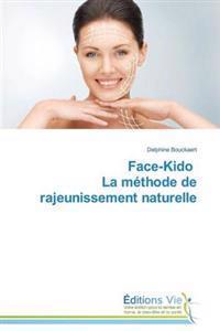 Face-Kido La M�thode de Rajeunissement Naturelle