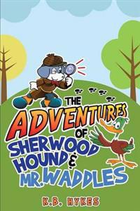 The Adventures of Sherwood Hound & Mr. Waddles