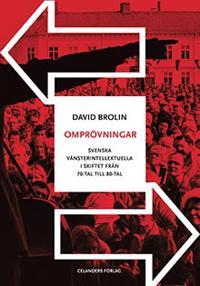 Omprövningar : svenska vänsterintellektuella i skiftet från 70-tal till 80-tal