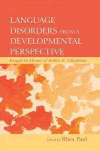 Language Disorders From a Developmental Perspective