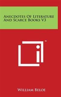 Anecdotes of Literature and Scarce Books V3