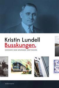 Busskungen : svensken som grundade Greyhound