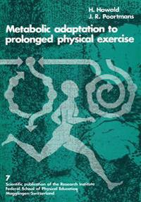 Metabolic Adaptation to Prolonged Physical Exercise