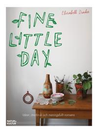 Fine little day : idéer, åtebruk och meningsfullt nonsens