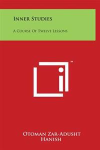Inner Studies: A Course of Twelve Lessons