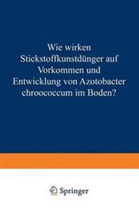 Wie Wirken Stickstoffkunstd nger Auf Vorkommen Und Entwicklung Von Azotobacter Chroococcum Im Boden?