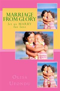 Marriage from Glory: Let Us Marry for Love
