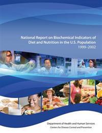 National Report on Biochemical Indicators of Diet and Nutrition in the U.S. Population 1999-2002