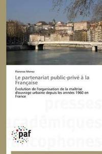 Le Partenariat Public-Priv�� La Fran�aise