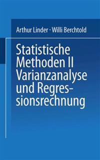 Statistische Methoden II Varianzanalyse und Regressionsrechnung