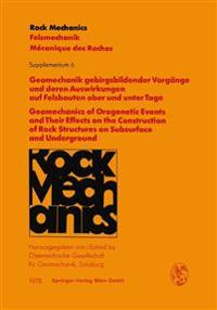 Geomechanik gebirgsbildender Vorgänge und deren Auswirkungen auf Felsbauten ober und unter Tage / Geomechanics of Orogenetic Events and Their Effects on the Construction of Rock Structures on Subsurface and Underground