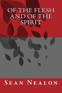 Of the Flesh and of the Spirit