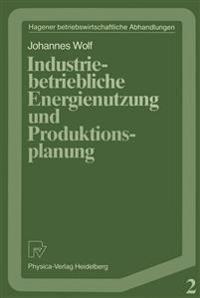 Industriebetriebliche Energienutzung Und Produktionsplanung