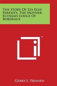 The Story of Les Elus Parfaits, the Mother-Ecossais Lodge of Bordeaux