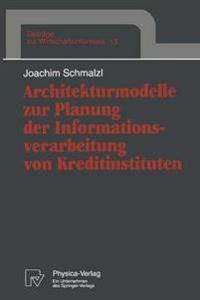 Architekturmodelle Zur Planung Der Informationsverarbeitung Von Kreditinstituten